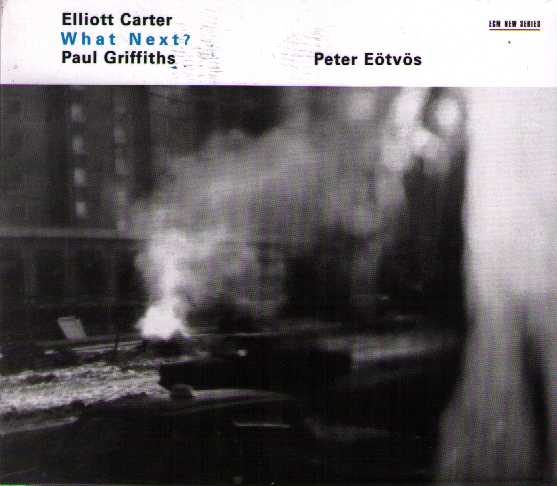 Elliott Carter / What Next? / Asko Concerto