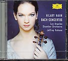 J.S. Bach / Violin Concertos / Hilary Hahn / Los Angeles Chamber Orchestra / Jeffrey Kahane
