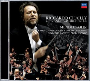 Felix Mendelssohn / Symphony No. 2 / A Midsummer night's Dream / Gewandhausorchester Leipzig / Riccardo Chailly