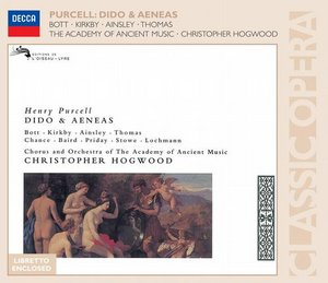 Henry Purcell / Dido and Aeneas / Emma Kirkby / Catherine Bott / Chorus and Orchestra of the Academy of Ancient Music / Christopher Hogwood