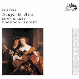 Henry Purcell / Songs and Airs / Emma Kirkby / Anthony Rooley / Christopher Hogwood