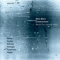 Reto Bieri / Contrechant - Music for Clarinet Solo // Luciano Berio / Heinz Holliger / Salvatore Sciarrino / Elliott Carter