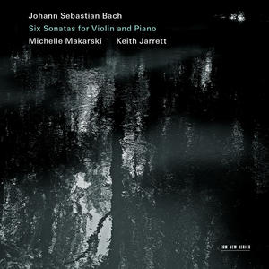 J.S. Bach / Sonatas for Violin and Piano (Complete) // Michelle Makarski / Keith Jarrett