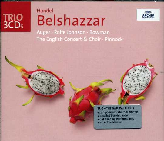 Georg Friedrich Händel / Belshazzar / Anthony Rolfe Johnson / Arleen Auger / The English Concert / Trevor Pinnock