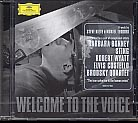 Steve Nieve / Welcome to the Voice / Barbara Bonney / Sting / Elvis Costello / Robert Wyatt / Ned Rothenberg / Marc Ribot / Brodsky Quartet