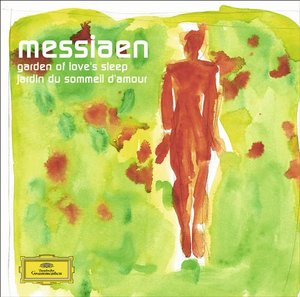 Olivier Messiaen / Garden of Love's Sleep