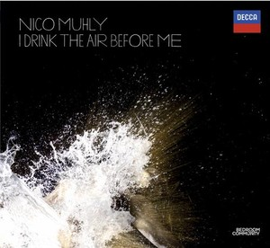 Nico Muhly / I Drink The Air Before Me
