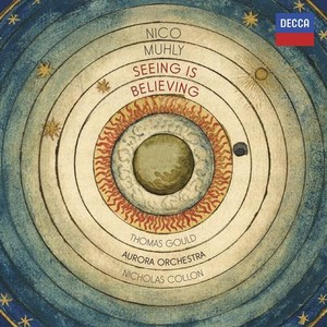 Nico Muhly / Seeing is Believing / Thomas Gould / Aurora Orchestra / Nicholas Collon