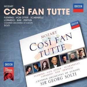 W.A. Mozart / Così fan tutte // Renée Fleming / Anne Sofie von Otter / Adelina Scarabelli / Frank Lopardo / Olaf Bär / Michele Pertusi / Chamber Orchestra of Europe / Georg Solti
