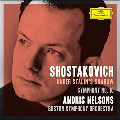 Dmitri Shostakovich / Under Stalin's Shadow / Symphony no. 10 / Passacaglia // Boston Symphony Orchestra / Andris Nelsons