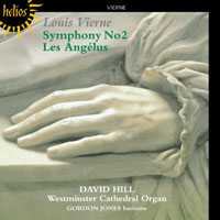 Louis Vierne / Symphony No 2 / Les Angélus / David Hill / Westminster Cathedral Organ / Gordon Jones