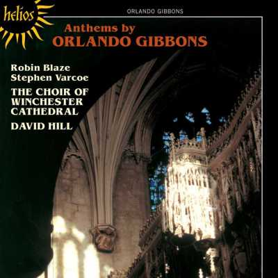 Orlando Gibbons / Anthems & Verse Anthems / Winchester Cathedral Choir