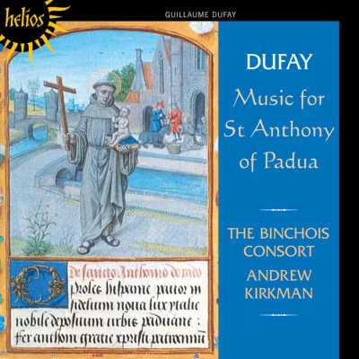 Guillaume Dufay / Music for St. Anthony of Padua / The Binchois Consort