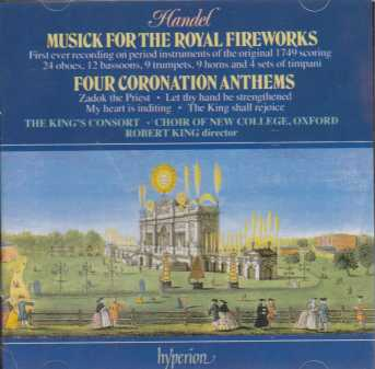 Georg Friedrich Händel / Music for the 'Royal Fireworks / Four Coronation Anthems / Th eKing's Consort / Robert King