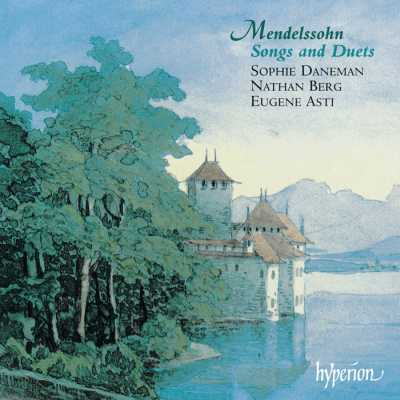 Felix Mendelssohn / Songs and Duets vol. 1 / Sophie Daneman / Nathan Berg / Eugene Asti
