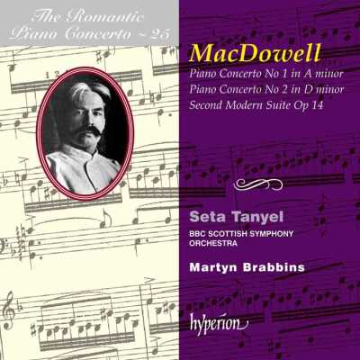 Edward MacDowell / Piano Concertos 1 & 2 / Second Modern Suite / Seta Tanyel / BBC Scottish SO / Martyn Brabbins