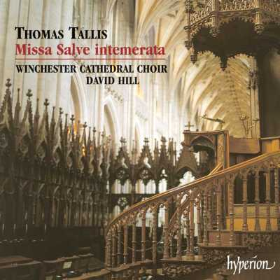 Thomas Tallis / Missa salve intemerata / Winchester Cathedral Choir / David Hill
