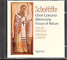 Alfred Schnittke / Choir Concerto / Voices of Nature / Minnesang / Holst Singers / Stephen Layton