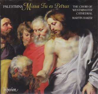 Giovanni Pierluigi da Palestrina / Missa Tu es Petrus / The Choir of Westminster Cathedral / Martin Baker
