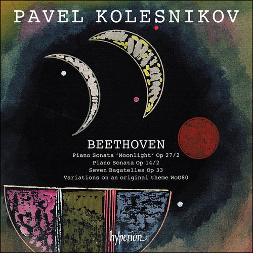 Ludwig van Beethoven / Moonlight Sonata and Other Piano Music // Pavel Kolesnikov