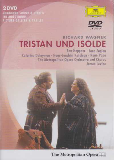 Richard Wagner / Tristan und Isolde / Ben Heppner / Jane Eaglen / The Metropolitan Opera Orchestra & Chorus / James Levine 2DVD