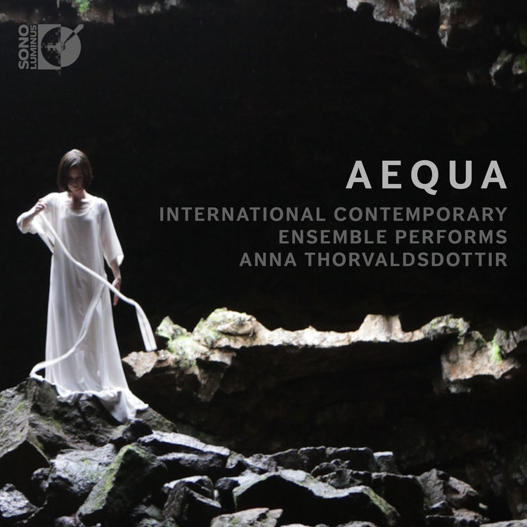 Anna Thorvaldsdottir / Aequa // International  Contemporary Ensemble / Steven Schick / Cory Smythe