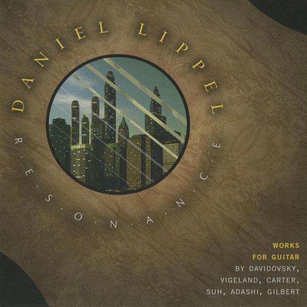 Daniel Lippel / Resonance: Works for Guitar // Mario Davidovsky / Nils Vigeland / Elliott Carter / Soonjung Suh / Judah E. Adashi / Peter Gilbert