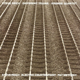 Steve Reich / Different Trains / Electric Counterpoint / Kronos Quartet / Pat Metheny