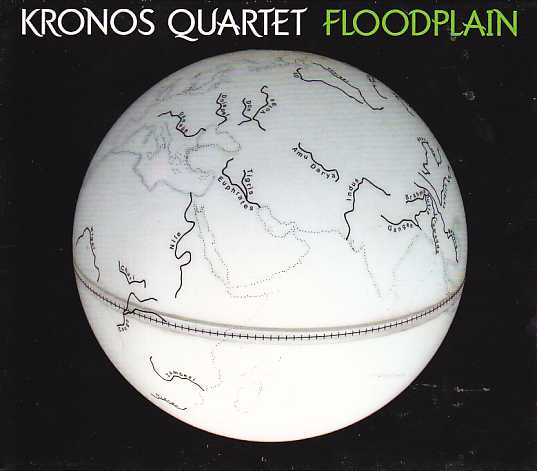 Kronos Quartet / Floodplain