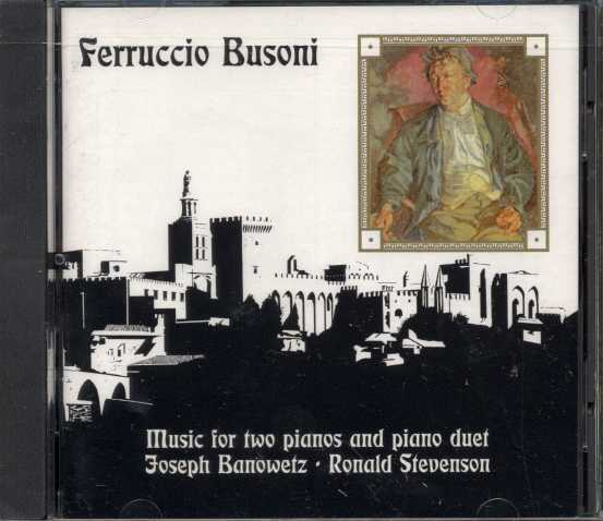 Ferruccio Busoni / Music for Two Pianos / Joseph Banowetz / Ronald Stevenson