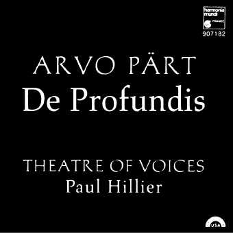 Arvo Pärt / De Profundis / Theatre of Voices / Paul Hillier