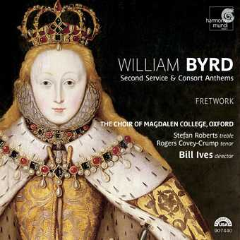 William Byrd / The Second Service & Consort Anthems / Choir of Magdalen College / Fretwork