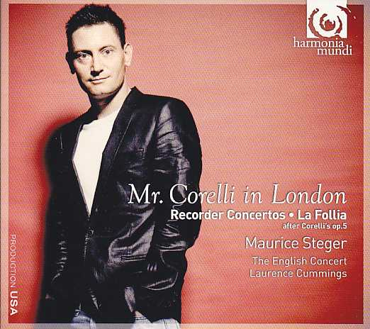 Arcangelo Corelli / Mr. Corelli in London / Maurice Steger / The English Concert / Laurence Cummings