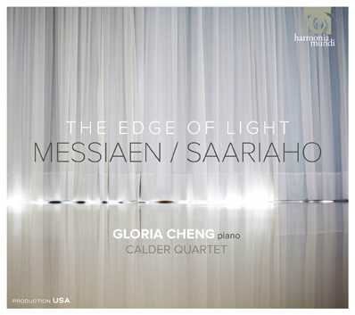 Olivier Messiaen / Kaija Saariaho / The Edge of Light // Gloria Cheng / Calder Quartet