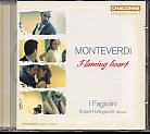 Claudio Monteverdi / Flaming Heart / I Fagiolini