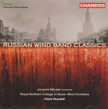 Russian Wind Band Classics / Royal Northern College of Music Wind Orchestra / Clark Rundell