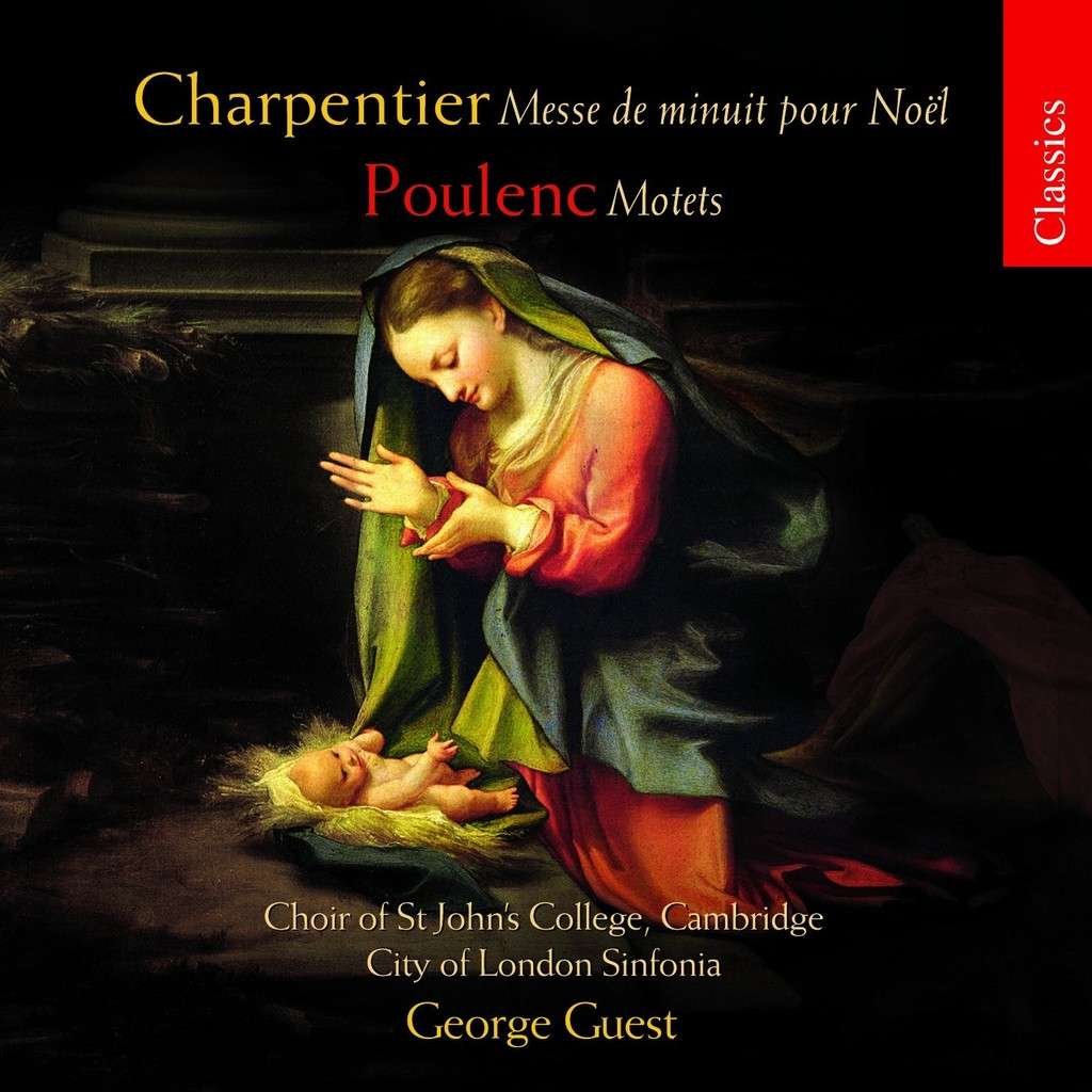 Marc-Antoine Charpentier / Messe de minuit pour Noël / Francis Poulenc / Quatre motets // Choir of St John's College Cambrigde / City of London Sinfonia / George Guest