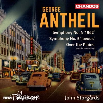 George Antheil / Symphonies 4 & 5 / Over the Plains // BBC Philharmonic / John Storgårds