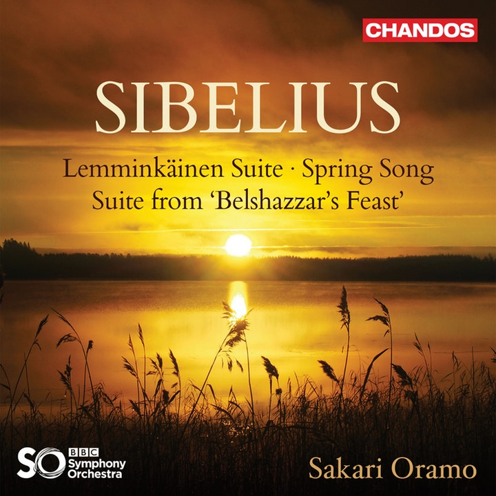 Jean Sibelius / Lemminkäinen Suite / Spring Song / Suite from Belshazzar's Feast // BBC Symphony Orchestra / Sakari Oramo
