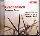 Alexandr Grechaninov / Passion Week SACD