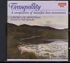 Tranquillity / A Compilation of beautiful slow movements / I Musici de Montréal / Yuli Turovsky