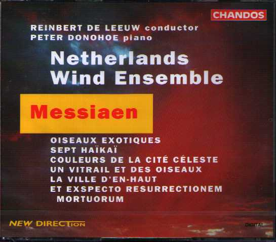 Olivier Messiaen / Et expecto resurretionem mortuorum etc. / Peter Donohoe / Netherlands Wind Ensemble / Reibert De Leeuw