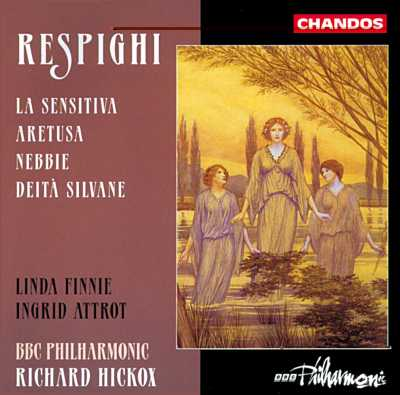 Ottorino Respighi / La sensitiva etc. / Ingrid Attrot / Linda Finnie / BBC Philharmonic. / Richard Hickox