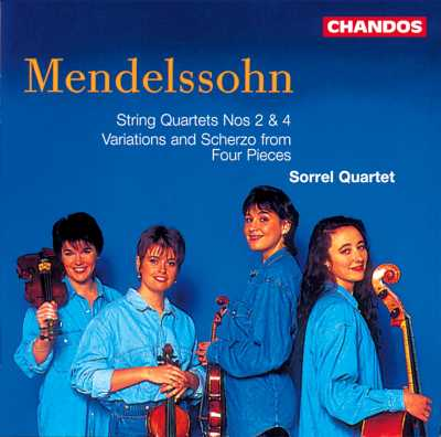 Felix Mendelssohn / String Quartets 2 & 4 / Two Pieces / Sorrel Quartet