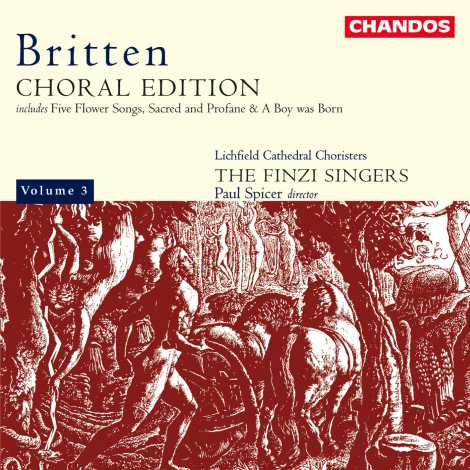 Benjamin Britten / Choral Edition, vol. 3 / Lichfield Cathedral Choristers / The Finzi Singers / Paul Spicer