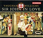Ralph Vaughan Williams / Sir John in Love / Adrian Thompson / Stephen Varcoe / Daniel Norman / Henry Moss / Richard Hickox