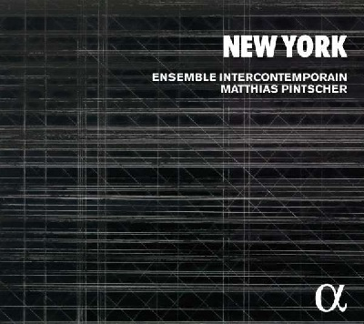 Ensemble Intercontemporain / New York // Edgard Varèse / Elliott Carter / David Fulmer / Sean Shepherd / Steve Reich / Joh Cage / Morton Feldman