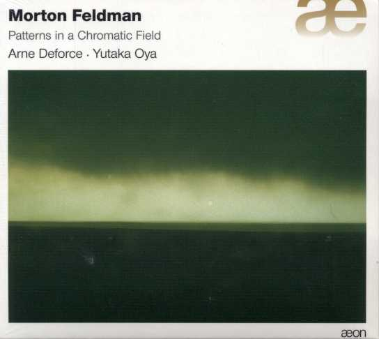 Morton Feldman / Patterns in a Chromatic Field, etc. / Arne Deforce / Yutaka Oya