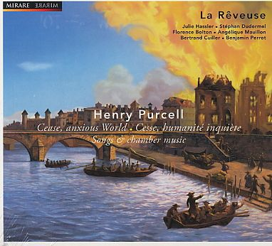 Henry Purcell / Cease, anxious World / La Reveuse