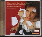 Salome Kammer / I hate music - but I like to sing